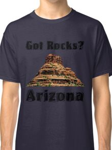Got Rocks?  Arizona Classic T-Shirt