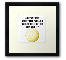 A Day Without Volleyball Framed Print