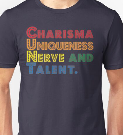 Charisma, Uniqueness, Nerve and Talent [Rupaul's Drag Race] Unisex T-Shirt