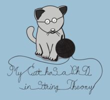 My Cat Has A Ph.D in String Theory Kids Tee