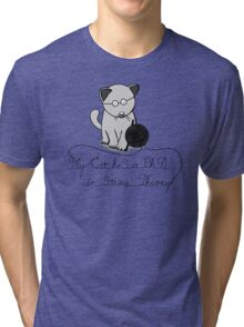 My Cat Has A Ph.D in String Theory Tri-blend T-Shirt