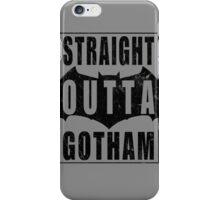 Straight Outta Gotham (Black) iPhone Case/Skin
