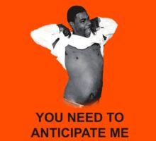 You need to anticipate me! Kids Tee