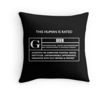 "This Human is Rated G for ""Geek"" Throw Pillow"
