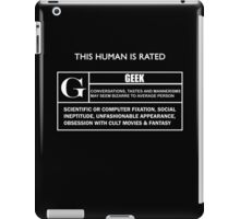 """This Human is Rated G for """"Geek"""" iPad Case/Skin"""