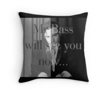 Mr Bass will see you now Throw Pillow