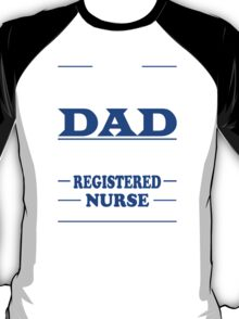 I'm A Proud Dad Of A Freaking Awesome Registered Nurse ... Yes, She Bought Me This Shirt - TShirts & Hoodies T-Shirt