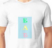 EAT! Unisex T-Shirt