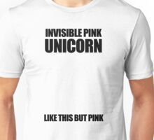 Invisible Pink Unicorn (Invisible) Unisex T-Shirt
