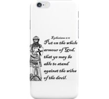 EPHESIANS 6:11  ARMOUR OF GOD iPhone Case/Skin