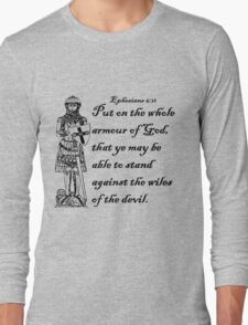 EPHESIANS 6:11  ARMOUR OF GOD Long Sleeve T-Shirt