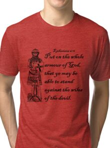 EPHESIANS 6:11  ARMOUR OF GOD Tri-blend T-Shirt
