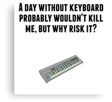 A Day Without Keyboard Canvas Print