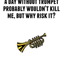 A Day Without Trumpet by GiftIdea