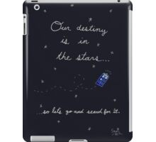 Doctor Who - Our Destiny Is In The Stars... iPad Case/Skin