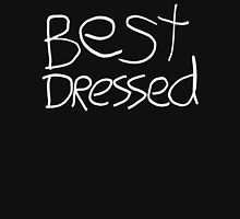 Best Dressed Unisex T-Shirt