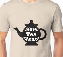Teapot - More tea Vicar? - Black and White Unisex T-Shirt