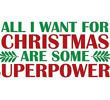 I Want For Christmas Are Superpowers by nerdfuffle