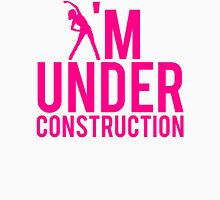 I'm Under Construction Motivational Workout Fitness Unisex T-Shirt