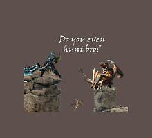 Do You Even Hunt Bro? Unisex T-Shirt