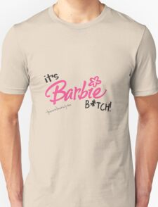 barbie bitch Unisex T-Shirt