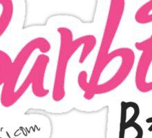 barbie bitch Sticker