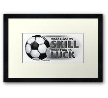 Lose Skill Win Luck Soccer Framed Print