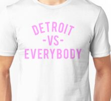 Detroit VS Everybody | Pink Unisex T-Shirt