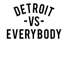 Detroit VS Everybody | Black Photographic Print