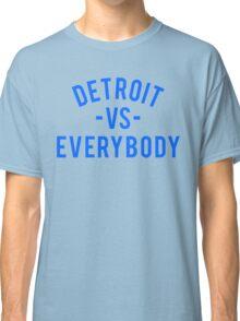 Detroit VS Everybody | Blue Classic T-Shirt