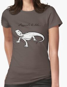Lizzard's be like... T-Shirt