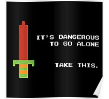 It's dangerous to go alone take this Poster