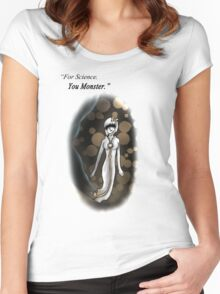 """""""For Science. You Monster."""" Women's Fitted Scoop T-Shirt"""