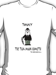 The tax man cometh T-Shirt