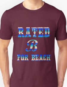 RATED B FOR BEACH T-Shirt