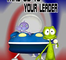 Take us to your leader .. Aliens Land by LoneAngel