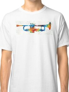 Colorful Trumpet Art Color Fusion By Sharon Cummings  Classic T-Shirt