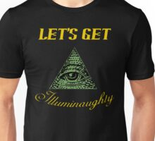 Let's Get Illuminaughty Unisex T-Shirt