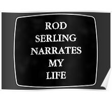 Rod Serling Narrates My Life Poster