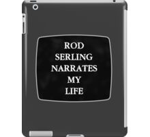 Rod Serling Narrates My Life iPad Case/Skin