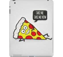 Funny & Cute Delicious Pizza Slice wants only you! iPad Case/Skin