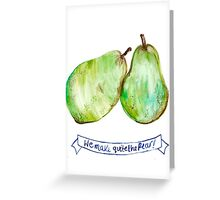 We Make Quite the Pear- Greeting Card Greeting Card