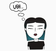"""SHE: """"UGH..."""" by hslim"""