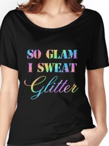 SO GLAM I SWEAT GLITTER Women's Relaxed Fit T-Shirt
