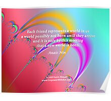 Each Friend Represents a World in Us Poster