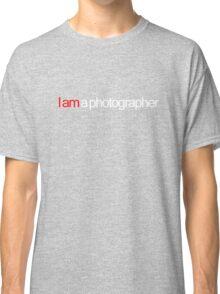 I am a photographer Classic T-Shirt