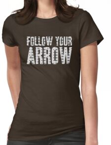 Same Trailer Different Park: Follow Your Arrow [Song Title] Womens Fitted T-Shirt