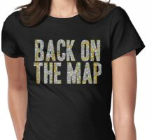Same Trailer Different Park: Back On The Map [Song Title] Womens Fitted T-Shirt