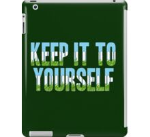 Same Trailer Different Park: Keep It To Yourself [Song Title] iPad Case/Skin