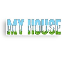 Same Trailer Different Park: My House [Song Title] Canvas Print